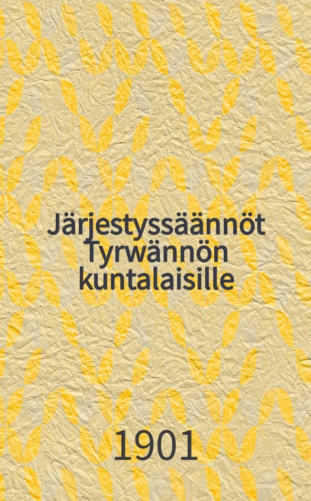 Järjestyssäännöt Tyrwännön kuntalaisille