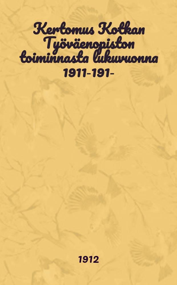 Kertomus Kotkan Työväenopiston toiminnasta lukuvuonna 1911-1912- = Рабочий институт гор.Котка.Отчёт работы