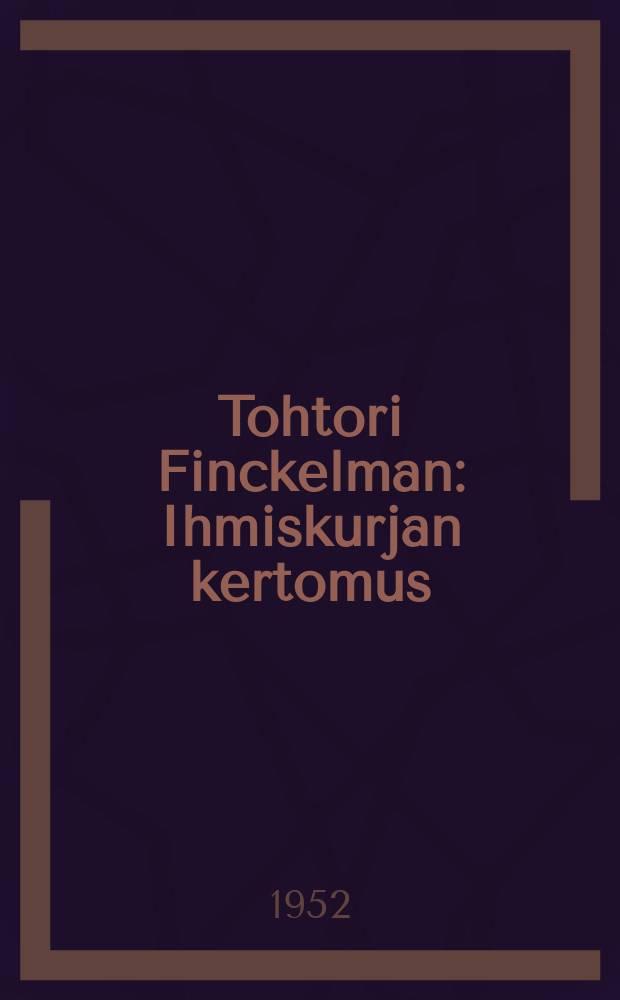 Tohtori Finckelman : Ihmiskurjan kertomus