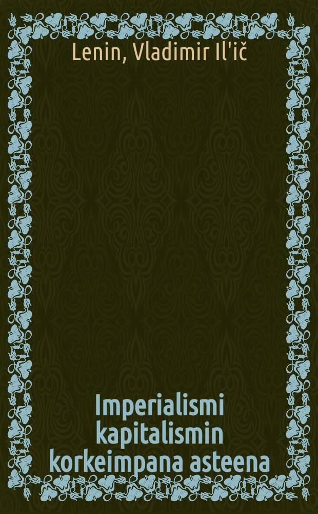 """Imperialismi kapitalismin korkeimpana asteena : Uusi painos korjattu Leninin """"Valittujen teosten"""" 2-osaisen,mukaan"""