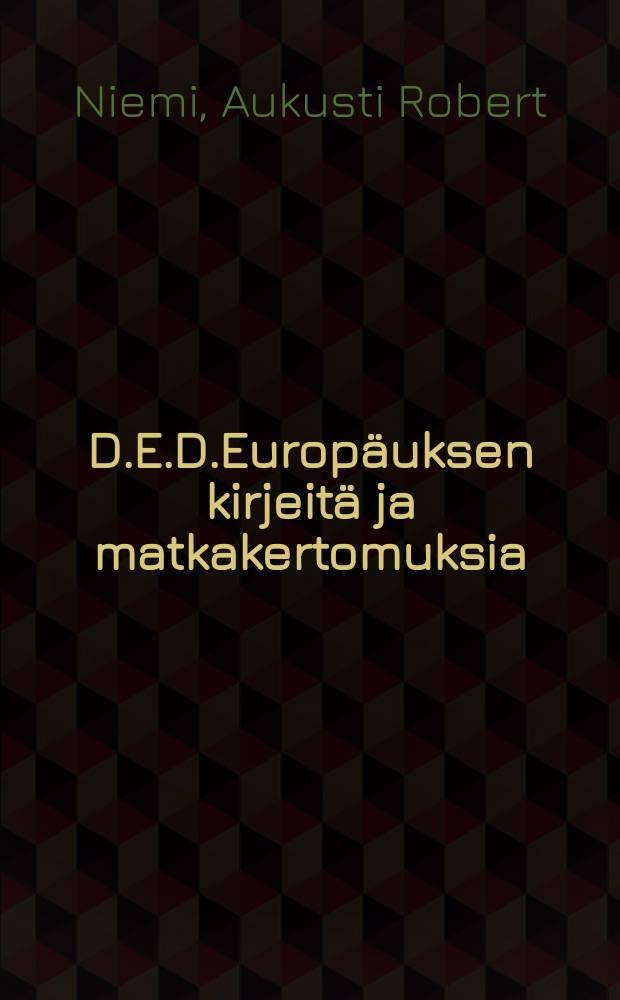 D.E.D.Europäuksen kirjeitä ja matkakertomuksia