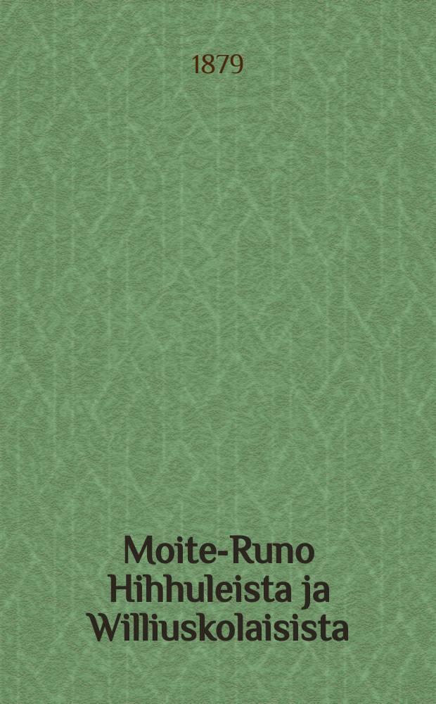 Moite-Runo Hihhuleista ja Williuskolaisista
