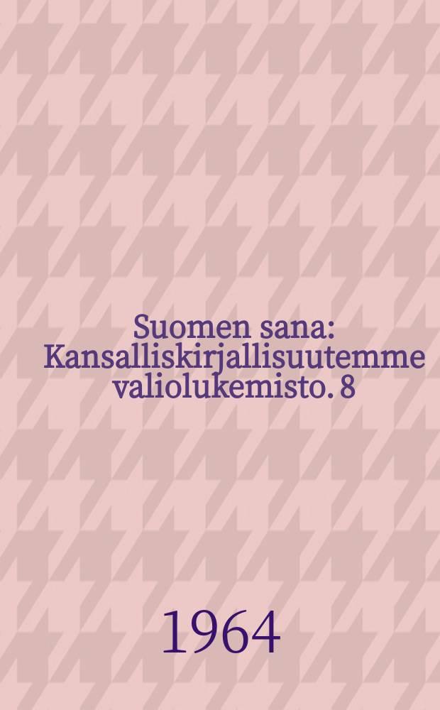 Suomen sana : Kansalliskirjallisuutemme valiolukemisto. 8