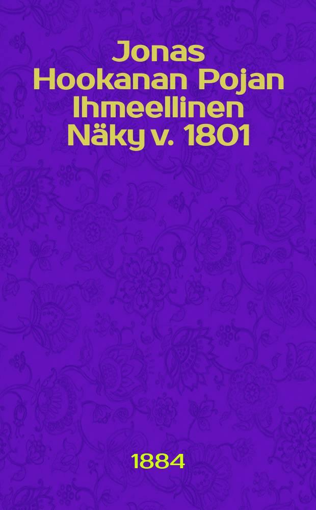 Jonas Hookanan Pojan Ihmeellinen Näky v. 1801 : Suomennos ruotsista