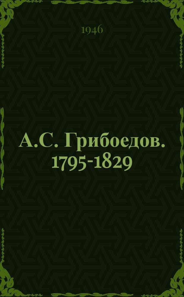 А.С. Грибоедов. 1795-1829 : Сборник статей