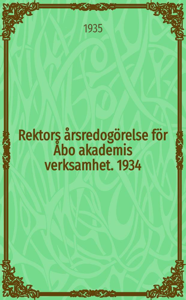 Rektors årsredogörelse för Åbo akademis verksamhet. 1934/1935