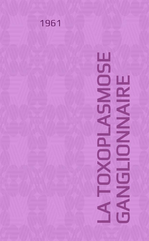 La toxoplasmose ganglionnaire : à propos de 25 observations recueillies dans les hospices civils de Lyon : thèse