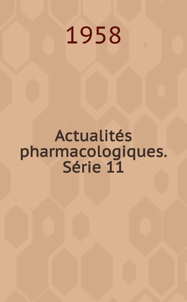 Actualités pharmacologiques. Série 11
