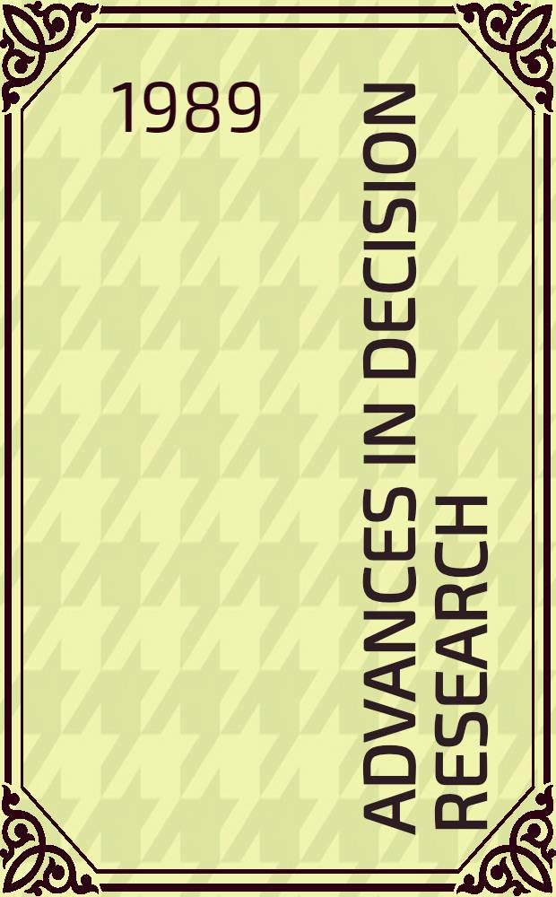 Advances in decision research : selected proceedings of the 11th Conference on subjective probability, utility and decision making, Cambridge, UK, August 23-27, 1987