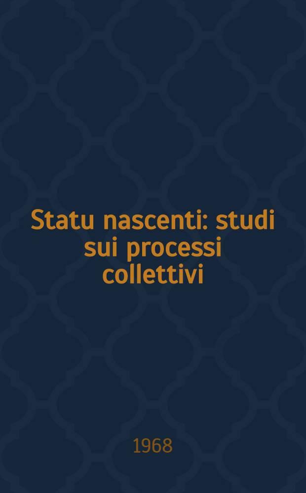 Statu nascenti : studi sui processi collettivi