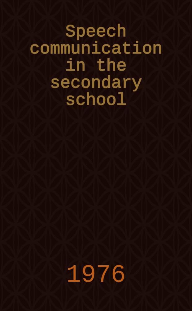 Speech communication in the secondary school