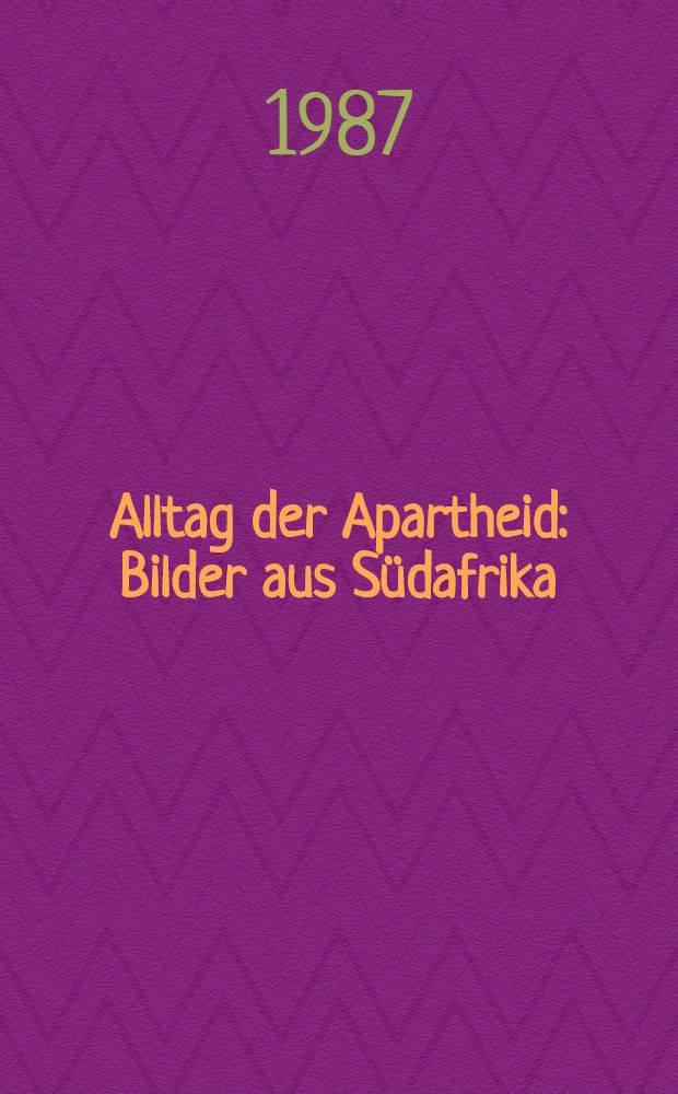 Alltag der Apartheid : Bilder aus Südafrika : Den Opfern der Apartheid gewidmet zum 75. Jahrestag des ANC : Album