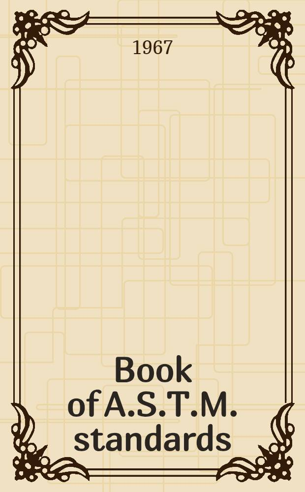 Book of A.S.T.M. standards : Incl. tentatives (A triennial publ.). 1967. P. 28 : Rubber; carbon black; gaskets