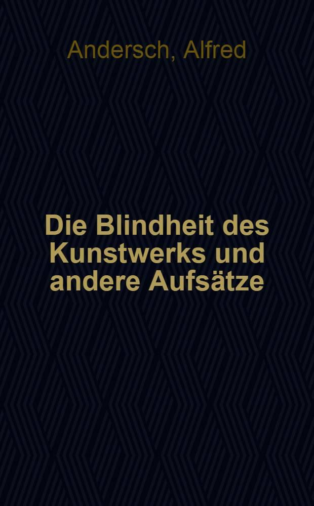 Die Blindheit des Kunstwerks und andere Aufsätze