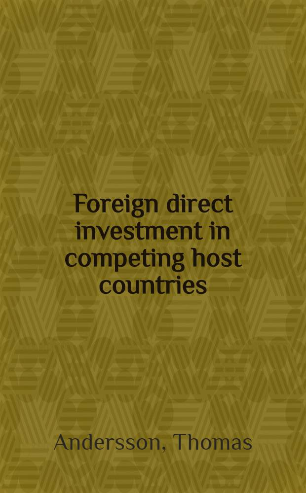 Foreign direct investment in competing host countries : A study of taxation a. nationalization : Akad. avh