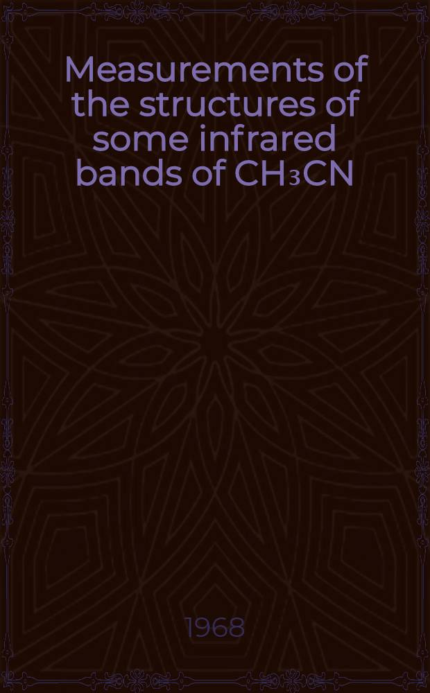 Measurements of the structures of some infrared bands of CH₃CN