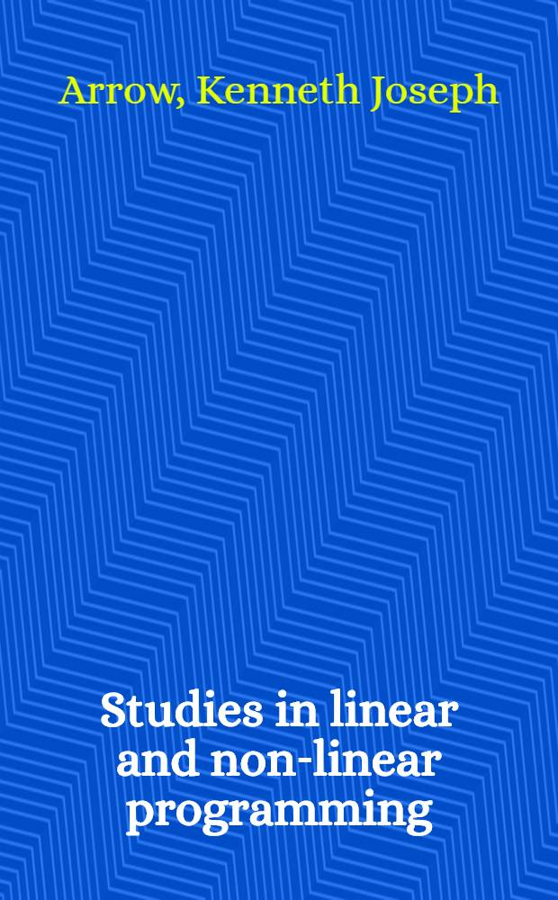 Studies in linear and non-linear programming