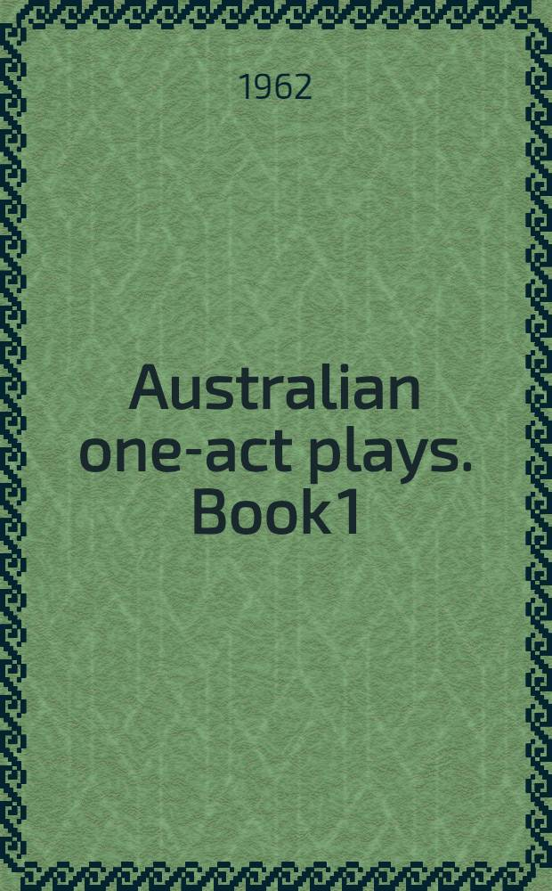 Australian one-act plays. Book 1