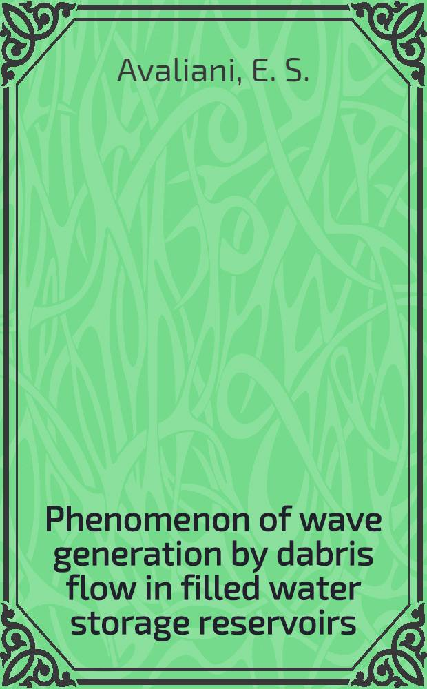 Phenomenon of wave generation by dabris flow in filled water storage reservoirs
