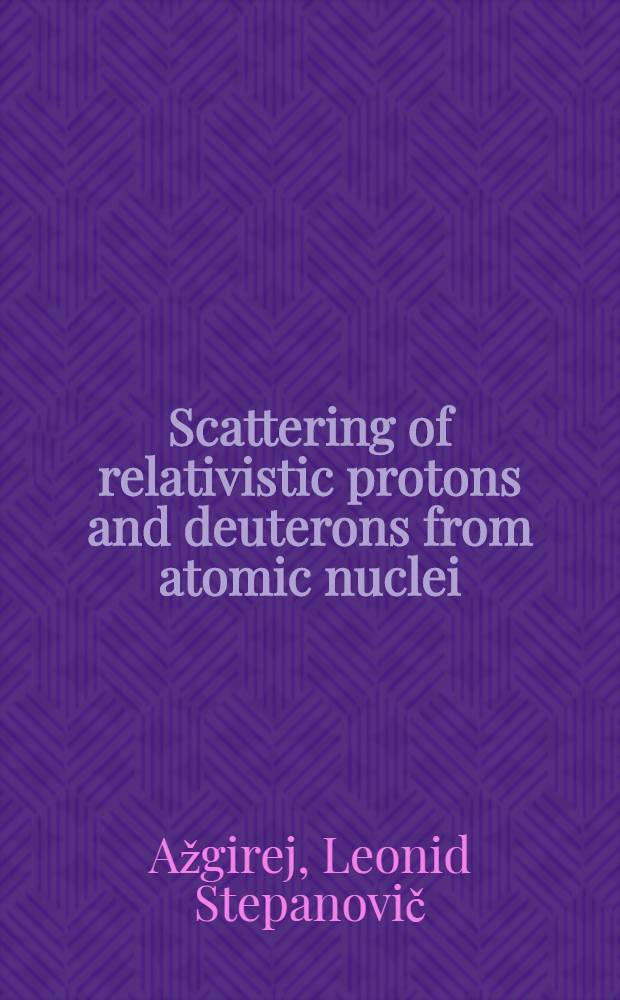 Scattering of relativistic protons and deuterons from atomic nuclei