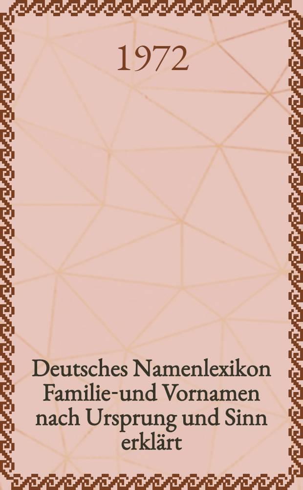 Deutsches Namenlexikon Familien- und Vornamen nach Ursprung und Sinn erklärt