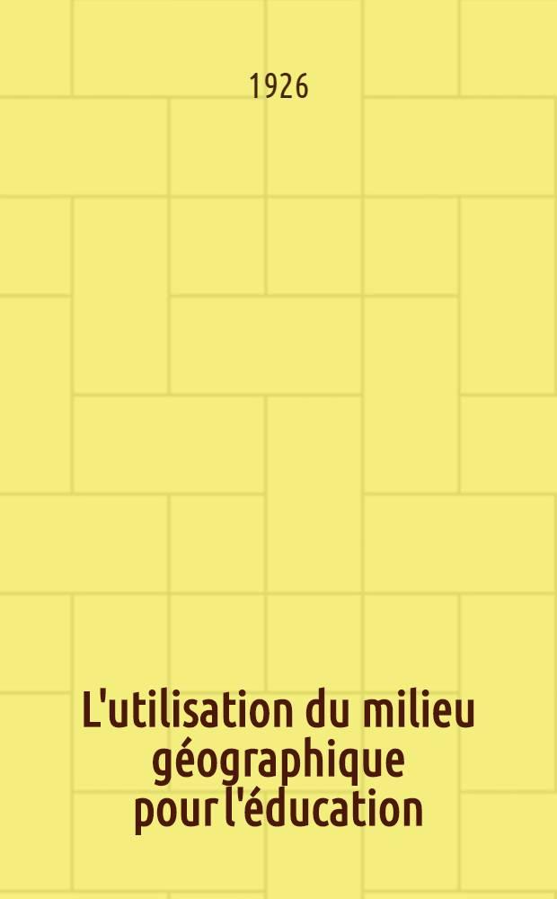 """L'utilisation du milieu géographique pour l'éducation : Avec un appendice sur le """"Civic survey"""" par Alasdair Geddes"""