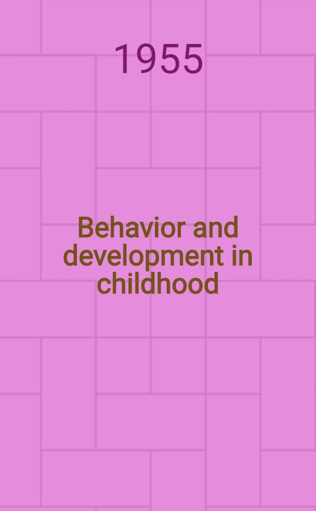 Behavior and development in childhood
