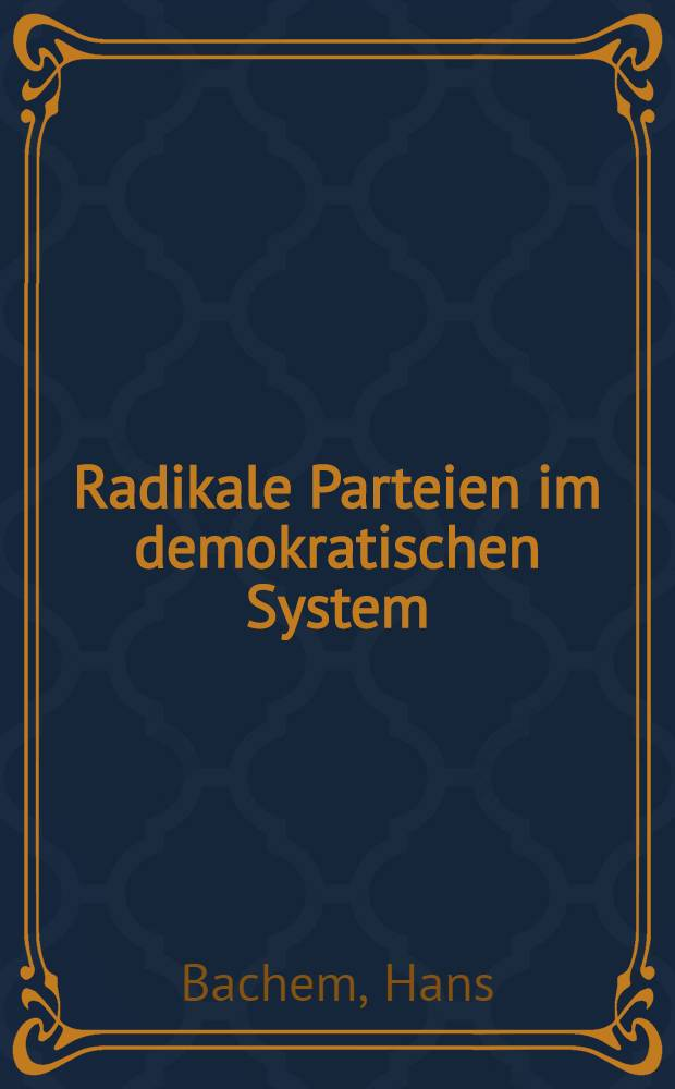 Radikale Parteien im demokratischen System : Bedingungen für Erfolg oder Mißerfolg