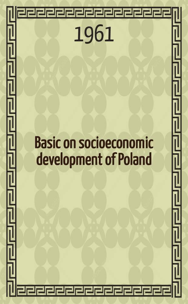 Basic on socioeconomic development of Poland