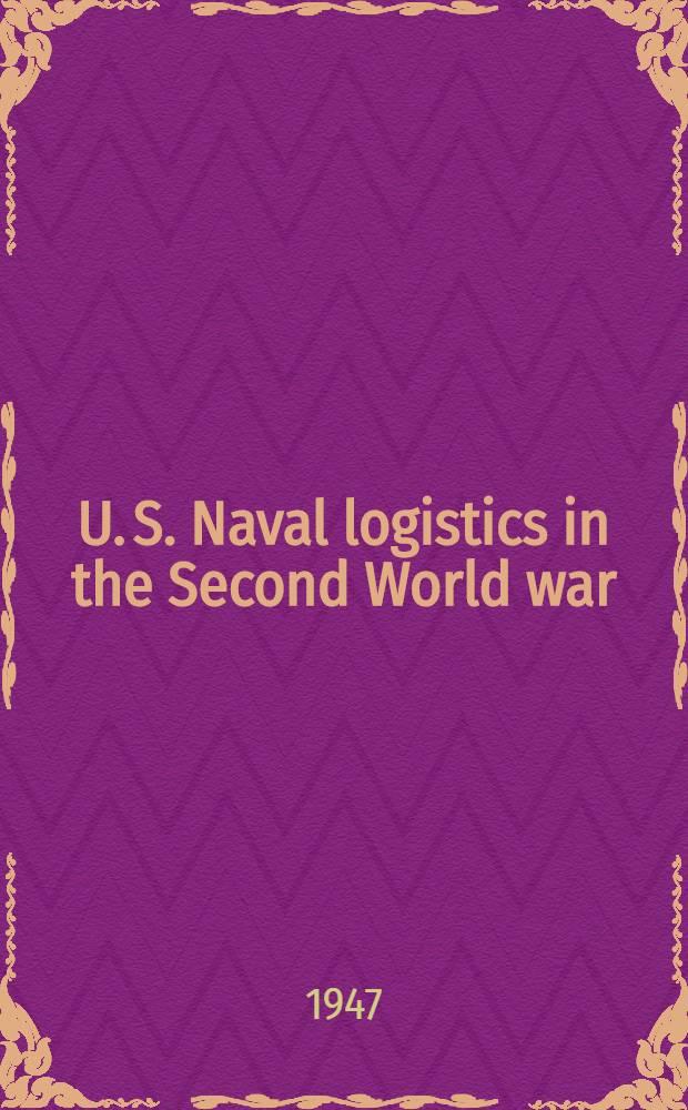 U. S. Naval logistics in the Second World war
