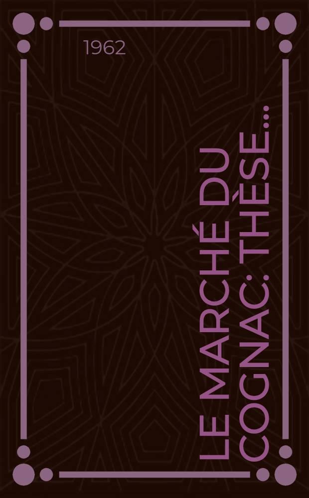 Le marché du cognac : Thèse ..