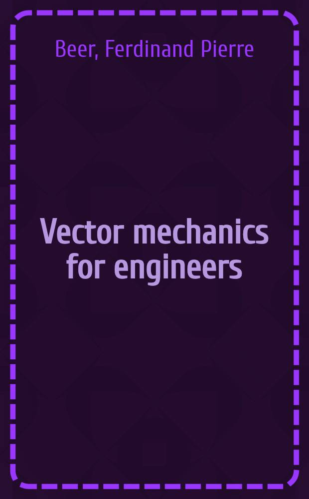 Vector mechanics for engineers: statistics and dynamics