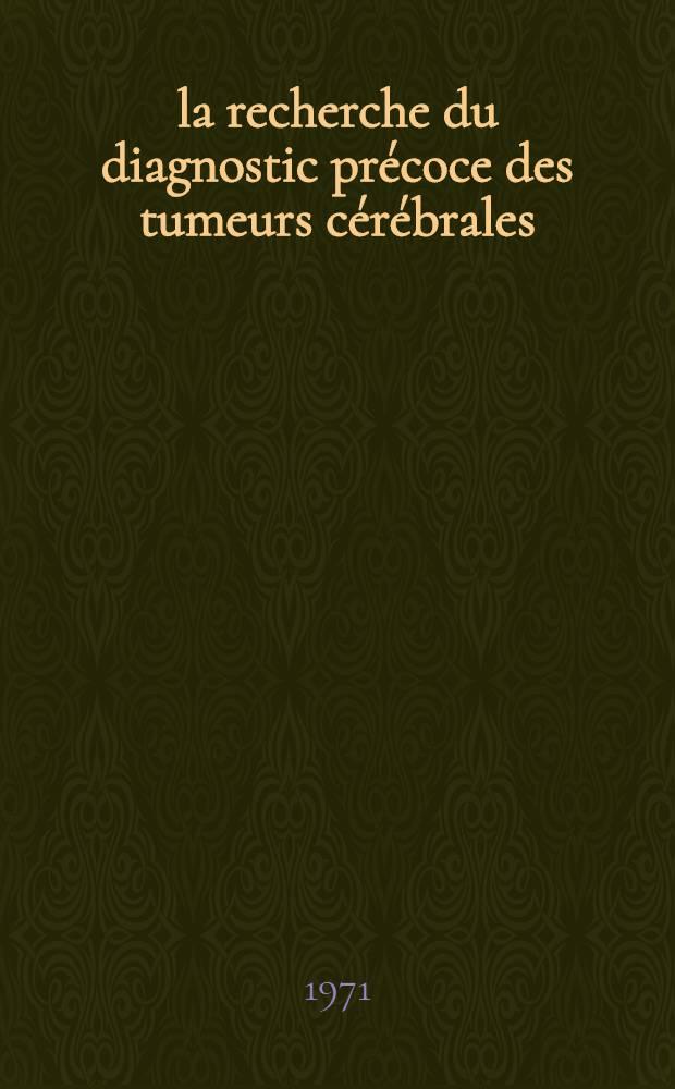 À la recherche du diagnostic précoce des tumeurs cérébrales : À propos de 156 cas : Thèse ..