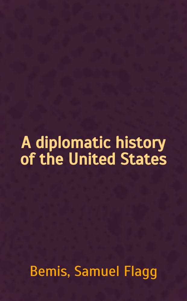 A diplomatic history of the United States