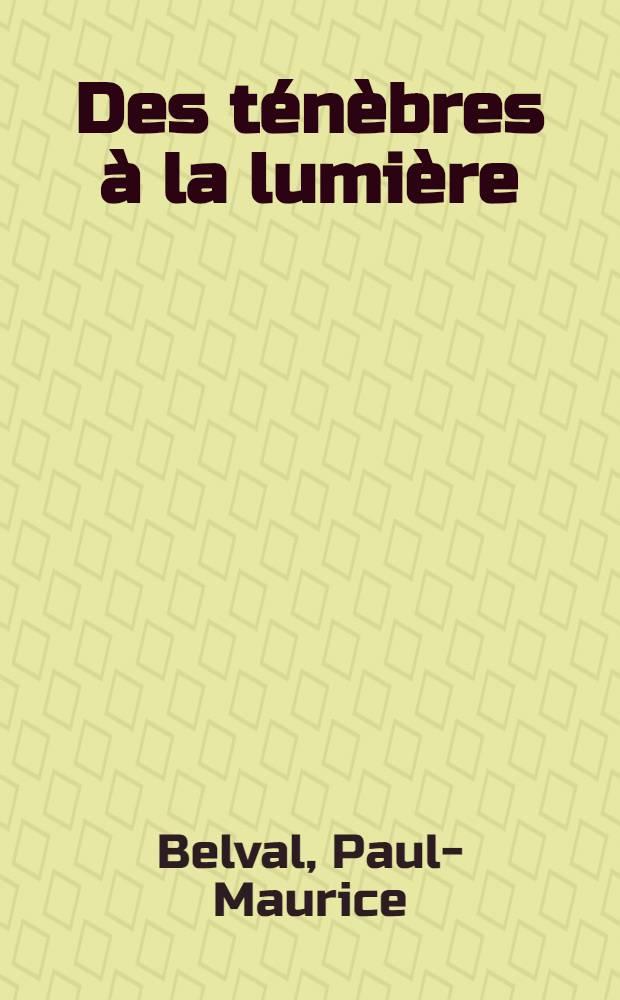 Des ténèbres à la lumière : Étapes de la pensée mystique de J.-K. Huysmans : Thèse ... présentée à la Faculté des lettres et sciences humaines de Paris