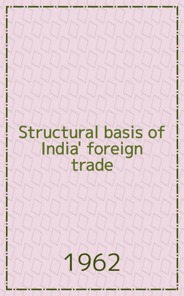 Structural basis of India' foreign trade : A study suggested by the input-output analysis