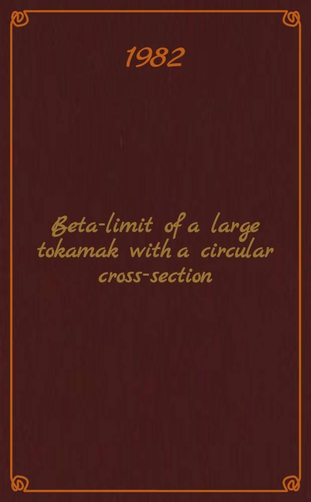 Beta-limit of a large tokamak with a circular cross-section