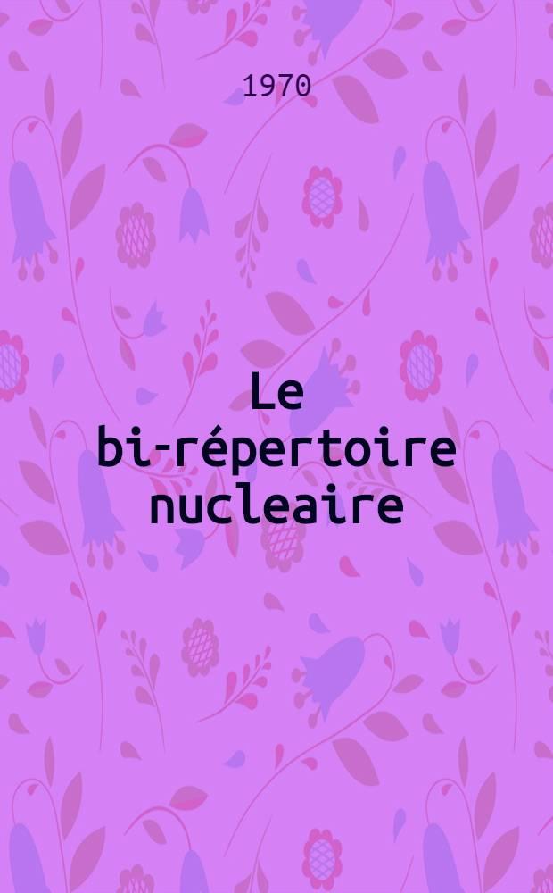 Le bi-répertoire nucleaire : Techniques nouvelles, techniques de pointe