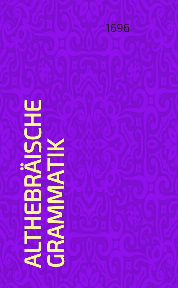Althebräische Grammatik : Laut- und Formenlehre
