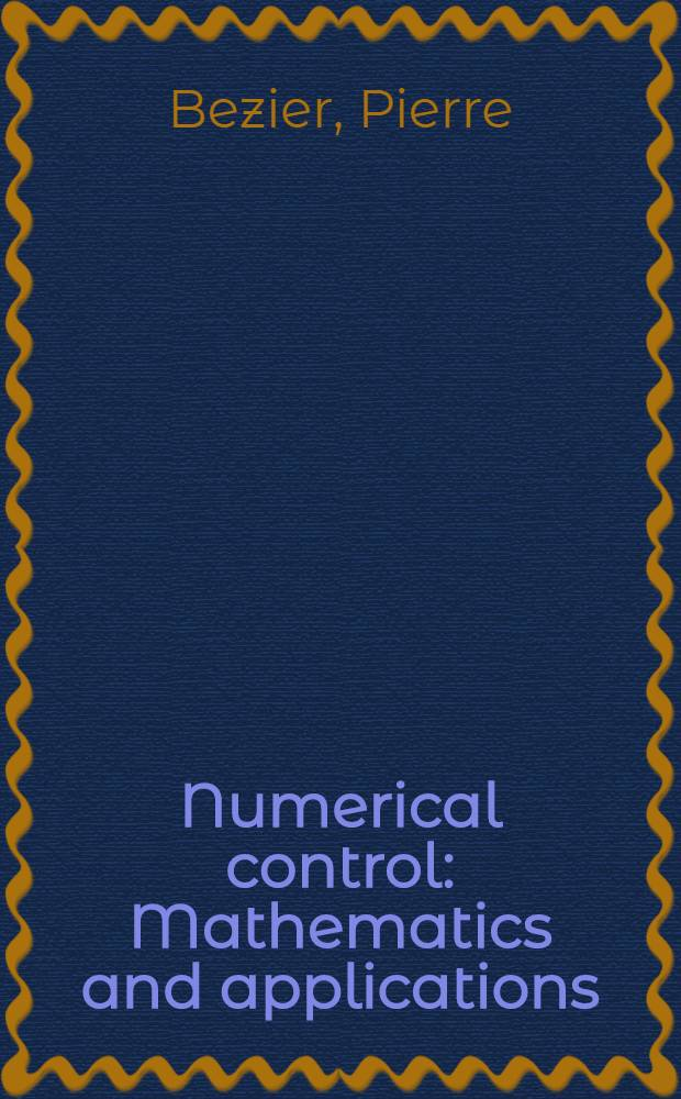 Numerical control : Mathematics and applications