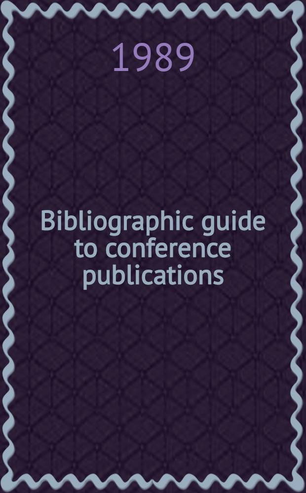 Bibliographic guide to conference publications