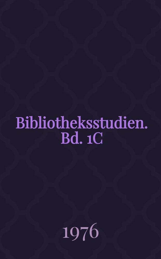 Bibliotheksstudien. Bd. 1C : Automatisierte Ausleihe in der Universitätsbibliothek Bielefeld