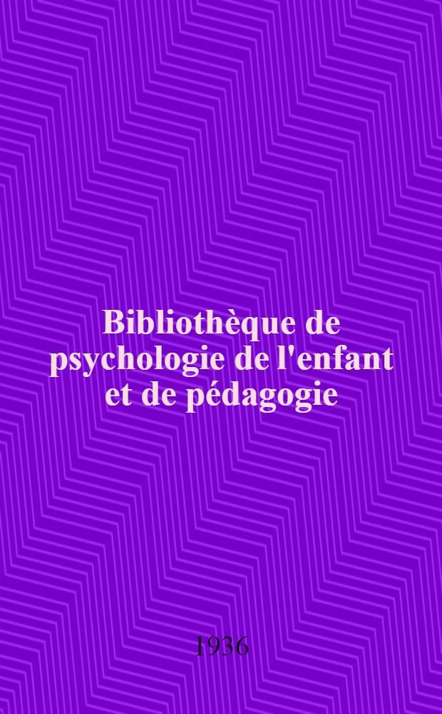 Bibliothèque de psychologie de l'enfant et de pédagogie : Volumes in-16