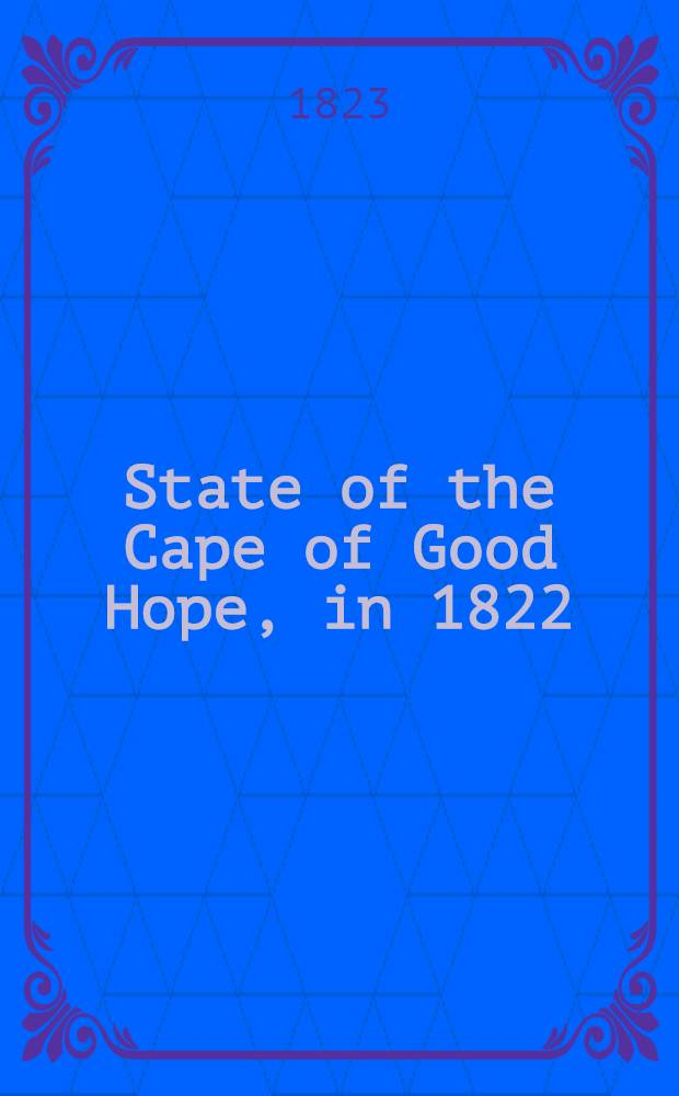 State of the Cape of Good Hope, in 1822
