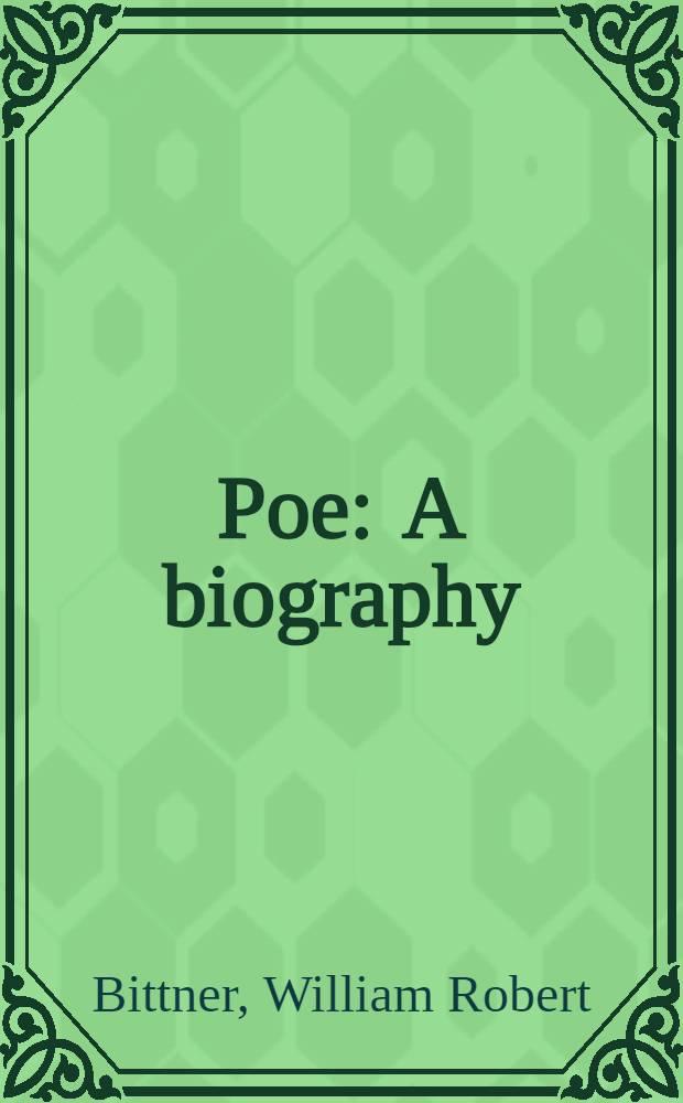 Poe : A biography