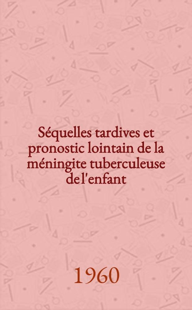 Séquelles tardives et pronostic lointain de la méningite tuberculeuse de l'enfant : Thèse ..