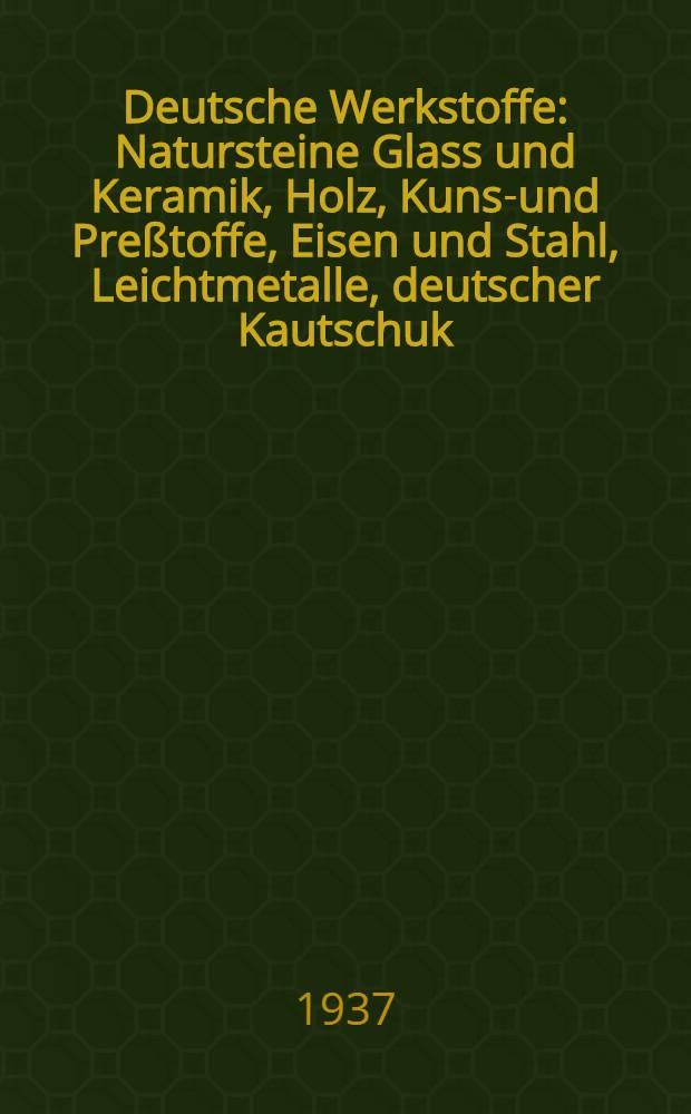 Deutsche Werkstoffe : Natursteine Glass und Keramik, Holz, Kunst- und Preßtoffe, Eisen und Stahl, Leichtmetalle, deutscher Kautschuk
