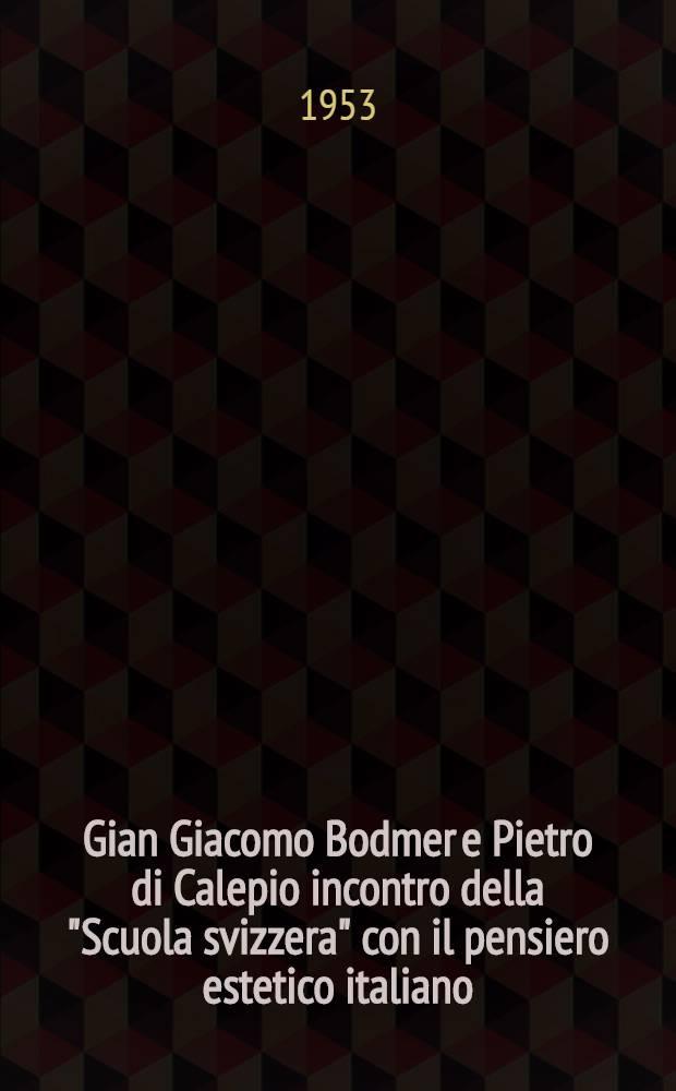 """Gian Giacomo Bodmer e Pietro di Calepio incontro della """"Scuola svizzera"""" con il pensiero estetico italiano"""
