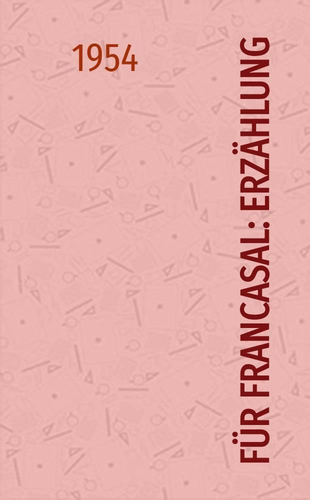 200000 für Francasal : Erzählung