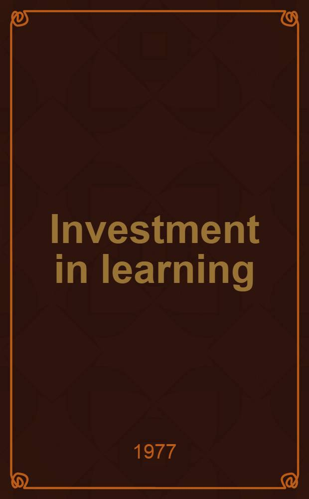 Investment in learning : The individual a. social value of Amer. higher education : A report